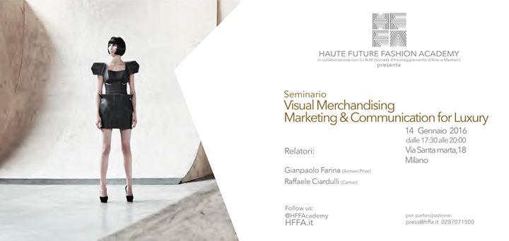 Haute Future Fashion Academy, Immagine...Strategie e Promozione nel Fashion System (Visual Merchandising - Marketing & Communication)